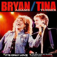 Bryan Adams and Tina Turner - It's Only Love